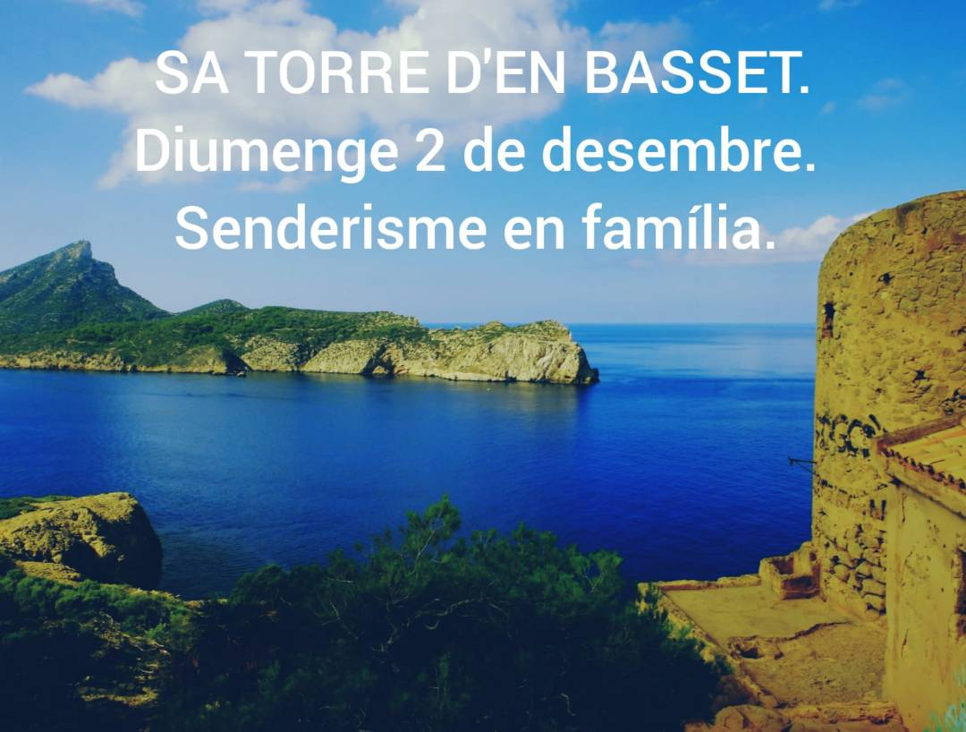 Senderisme en familia-torre den basset-amipa es molinar